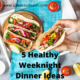 Weeknight Dinner Ideas